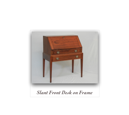 Hepplewhite slant top desk on frame, Mahogany, Tiger Maple, Walnut, Cherry